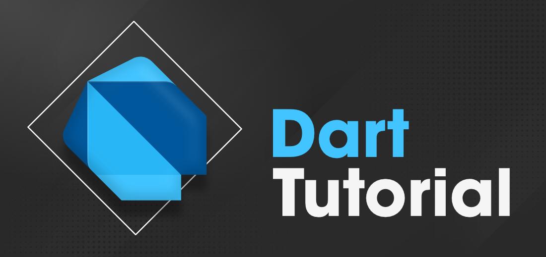 Dart tutorial
